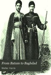 From Batum to Baghdad: viâ Tiflis, Tabriz, and Persian Kurdistan