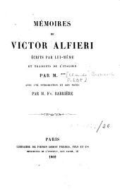 Mémoires de Victor Alfieri écrits par lui-même et traduits de l'italien par M. ***