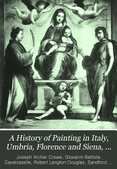 A History of Painting in Italy, Umbria, Florence and Siena, from the Second to the Sixteenth Century: Sienese and Florentine masters of the sixteenth century