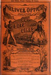 Oliver Optic's Magazine for Young and Old: Volume 18