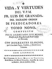 Vida y virtudes del V.P.M. Fr. Luis de Granada del Sagrado Orden de Predicadores : tomo nono