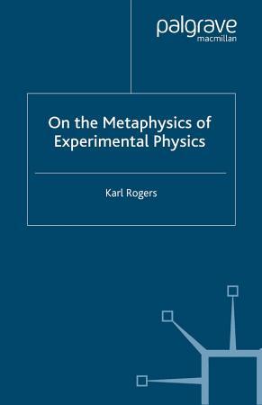 On the Metaphysics of Experimental Physics PDF