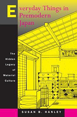 Everyday Things in Premodern Japan PDF