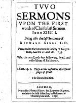 Two sermons upon the first words of Christs last sermon ... The second edition. [The dedication signed by the editors: Thomas Goodwin, Philippus Nye.]