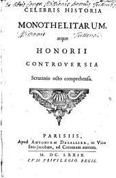 Celebris historia monothelitarum atque Honorii controversia scrutiniis octo comprehensa [auctore A. M. Fouqueré]