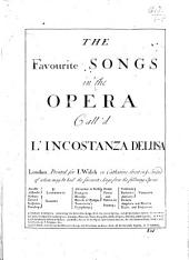 The Favourite Songs in the Opera call'd L'Inconstanza Delusa. [Composed by Count de Saint Germain and G. F. Brivio.]