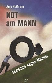 Not am Mann: Sexismus gegen Männer