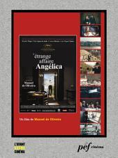 L'Étrange Affaire Angélica: Scénario du film