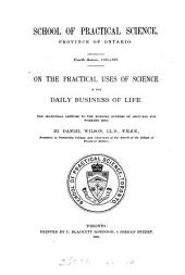 On the practical uses of science in the daily business of life, lecture. (Sch. of pract. sci., 4th sess.).