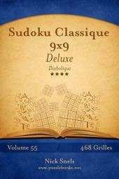 Sudoku Classique 9x9 Deluxe - Diabolique - Volume 55 - 468 Grilles