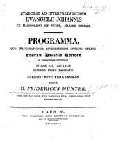 Symbolae ad interpretationem Evangelii Johannis ex marmoribus et numis, maxime Græcis. Programma, quo inaugurationem ... Episcopi Ripensis C. D. Koefoed ... indicit F. Münter