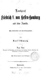 Landgraf Friedrich v. von Hessen-Homburg und seine Familie: Band 1