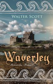 Waverley: Historischer Roman: So war's vor sechzig Jahren