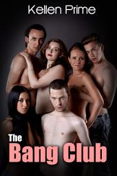 The Bang Club : Menage Erotica Sex: (Adults Only Erotica)