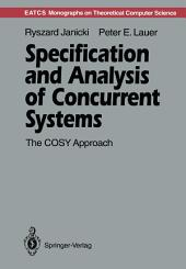 Specification and Analysis of Concurrent Systems: The COSY Approach