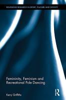 Femininity  Feminism and Recreational Pole Dancing PDF
