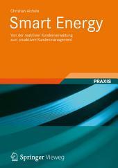 Smart Energy: Von der reaktiven Kundenverwaltung zum proaktiven Kundenmanagement