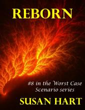 Reborn: #8 In the Worst Case Scenario Series