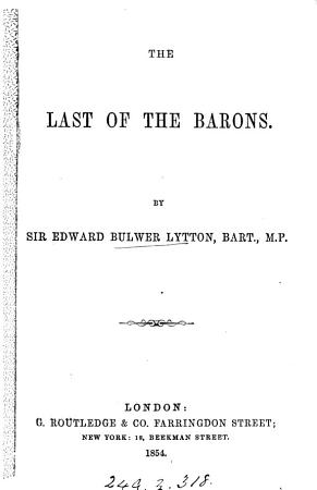 The last of the barons  by the author of  Rienzi   by sir E  Bulwer Lytton PDF