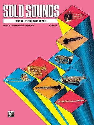 Solo Sounds for Trombone  Volume I  Levels 3 5 PDF