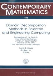 Domain Decomposition Methods in Scientific and Engineering Computing: Proceedings of the Seventh International Conference on Domain Decomposition, October 27-30, 1993, the Pennsylvania State University