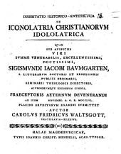 Diss. hist. antithetica de iconolatria Christianorum idololatrica