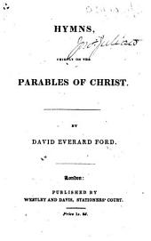 Hymns, chiefly on the parables of Christ