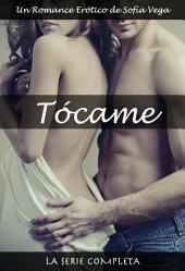 Tócame - La Serie Completa: Un Romance Erótico de Sofía Vega