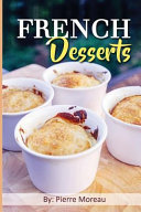 French Desserts: the Art of French Desserts