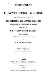 Compleḿent de l'Encycloped́ie moderne: dictionnaire abreǵe ́ des sciences, des lettres, des arts, de l'industrie, de l'agriculture et du commerce, Volume5
