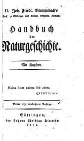 D. Joh. Friedr. Blumenbach's, Prof. zu Gottingen ... Handbuch der Naturgeschichte