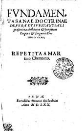 Fundamenta sanae doctrinae de vera et substantiali praesentia, exhibitione et sumptione corporis et sanguinis Domini in coena