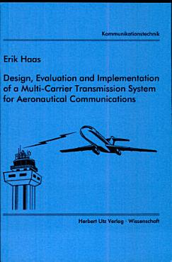 Design  evaluation and implementation of a multi carrier transmission system for aeronautical communications PDF