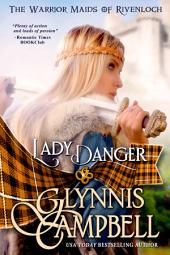 Lady Danger: The Warrior Maids of Rivenloch: Book 1