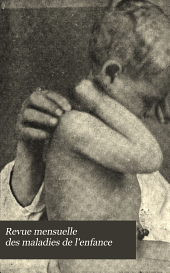 Revue mensuelle des maladies de l'enfance: Volume20