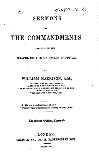 Sermons on the Commandments  preached in the Chapel of the Magdalen Hospital     The second edition  corrected PDF