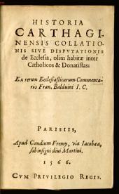 Historia Carthaginensis collationis ... de Ecclesia