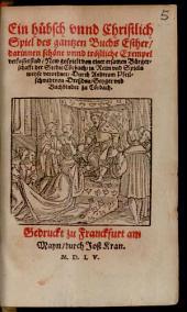 Ein hübisch und christlich Spiel des gantzen Buchs Esther