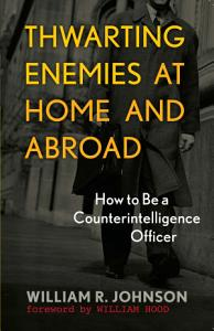 Thwarting Enemies at Home and Abroad Book
