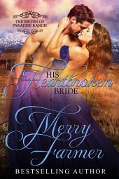 His Heartbroken Bride: The Brides of Paradise Ranch - Spicy Version (Volume 4)