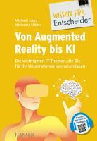 Von Augmented Reality bis KI   Die wichtigsten IT Themen  die Sie f  r Ihr Unternehmen kennen m  ssen PDF