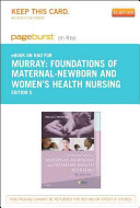 Foundations of Maternal Newborn and Women s Health Nursing   Pageburst E Book on Kno  Retail Access Card  Book