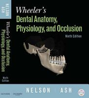 Wheeler s Dental Anatomy  Physiology and Occlusion   E Book PDF