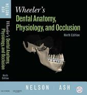 Wheeler's Dental Anatomy, Physiology and Occlusion: Edition 9