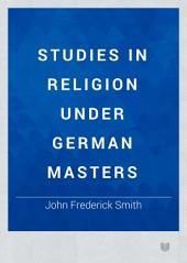 Studies in Religion Under German Masters