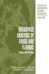 Headspace Analysis of Foods and Flavors: Theory and Practice