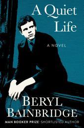 A Quiet Life: A Novel