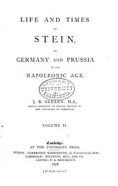 Life and Times of Stein, Or, Germany and Prussia in the Napoleonic Age: Volume 2