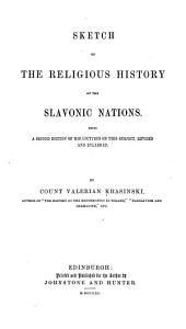 Sketch of the Religious History of the Slavonic Nations: Being a 2. Ed. of His Lectures on this Subject, Rev. and Enl