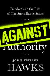 Against Authority: Freedom and the Rise of the Surveillance States